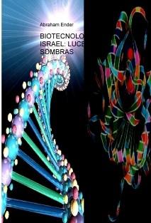 BIOTECNOLOGÍA EN ISRAEL: LUCES Y SOMBRAS