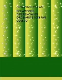 ECUACIONES DIFERENCIALES ORDINARIAS SON PAN COMIDO