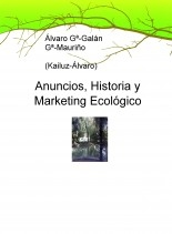 Anuncios, Historia y Marketing Ecológico