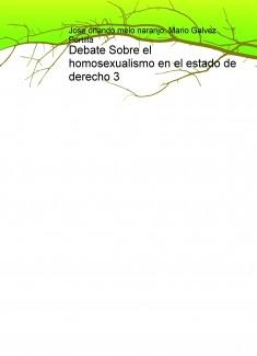 Debate Sobre el homosexualismo en el estado de derecho 3