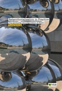Reterritorialisation in Practice : The territorial reconfiguration of Bilbao