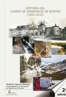 Historia del Cuerpo de Ingenieros de Montes (1853-2010) (2ª edición - impresión en blanco y negro)