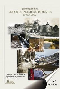Historia del Cuerpo de Ingenieros de Montes (1853-2010) (2ª edición - impresión en color)