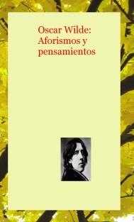 Oscar Wilde: Aforismos y pensamientos