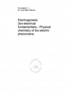 Electrogenesis (bio-electrical fundamentals) - Physical chemistry of bio-electric phenomena