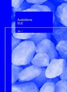 Audiolibros ELE Vol. 1. Gabriel García Márquez