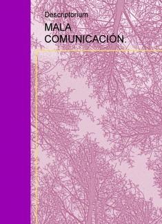 MALA COMUNICACIÓN.
