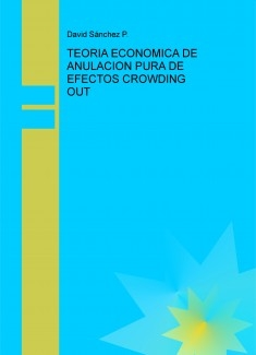 TEORIA ECONOMICA DE ANULACION PURA DE EFECTOS CROWDING OUT