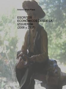 ESCRITOS ECONÓMICOS DESDE LA IZQUIERDA (2006 y 2007)