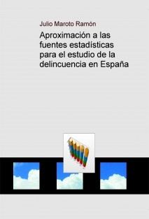 Aproximación a las fuentes estadísticas para el estudio de la delincuencia en España