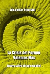 La Crisis del Porqué Valemos Más - Ensayo sobre el caso español