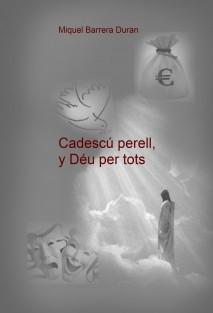 CADESCÚ PER ELL I DÉU PER A TOTS