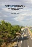DISEÑO GEOMÉTRICO DE VIALES Y TRAZADO DE CARRETERAS PARA TÉCNICOS DE FORMACIÓN PROFESIONAL