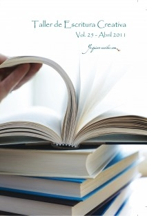 Taller de Escritura Creativa Vol. 25 – Abril 2011.