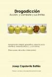 Drogadicción: Acción, y combate y sus límites
