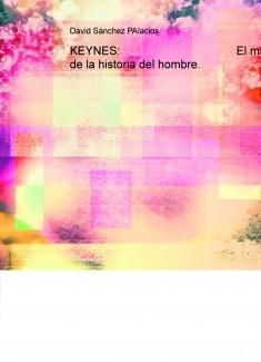 KEYNES:                                    El mayor asesino de la historia del hombre.