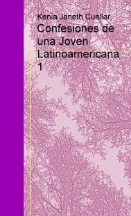 Confesiones de una Joven Latinoamericana 1