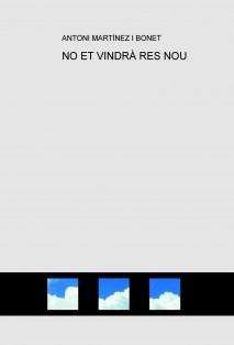 NO ET VINDRÀ RES NOU