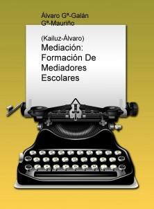 Mediación: Formación De Mediadores Escolares