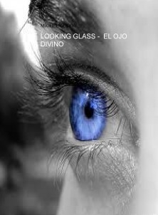 LOOKING GLASS - EL OJO DIVINO