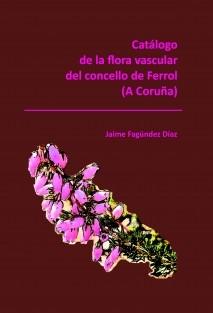 Catálogo de la flora vascular del concello de Ferrol (A Coruña)