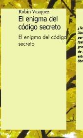 El Enigma del Código Secreto (Incluye La Princesa Amada)