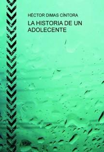 LA HISTORIA DE UN ADOLECENTE