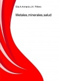 Metales, minerales, salud y medioambiente