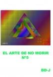 El Arte De No Morir ( Quinta Parte )