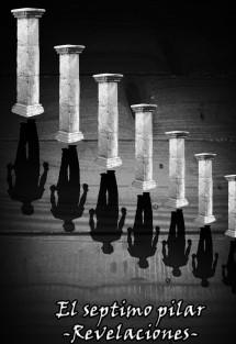 El septimo pilar -Revelaciones-