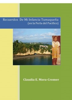 Recuerdos De Mi Infancia Tumaqueña