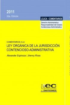COMENTARIOS A LA LEY ORGÁNICA DE LA JURISDICCIÓN CONTENCIOSO ADMINISTRATIVA. SEGUNDA EDICIÓN, AMPLIADA Y CORREGIDA