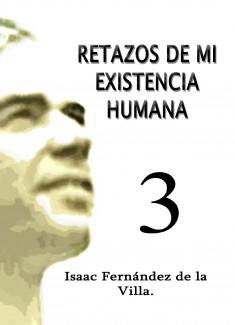 RETAZOS DE MI EXISTENCIA HUMANA 3