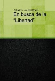 """En busca de la """"libertad"""