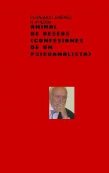 ANIMAL DE DESEOS (Confesiones de un psicoanalista)