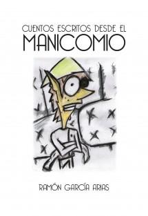 CUENTOS ESCRITOS DESDE EL MANICOMIO (BLANCO Y NEGRO)