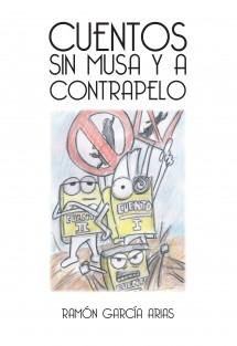 CUENTOS SIN MUSA Y A CONTRAPELO (BLANCO Y NEGRO)