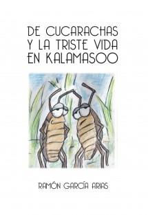 DE CUCARACHAS Y LA TRISTE VIDA EN KALAMASOO (BLANCO Y NEGRO)