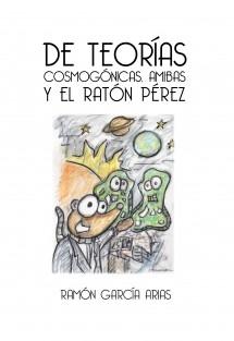 DE TEORÍAS COSMOGÓNICAS, AMIBAS Y EL RATÓN PÉREZ (COLOR)