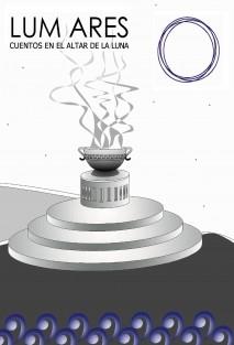 LUM ARES cuentos en el altar de la luna