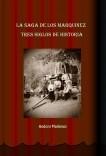 LA SAGA DE LOS MARQUÍNEZ. TRES SIGLOS DE HISTORIA