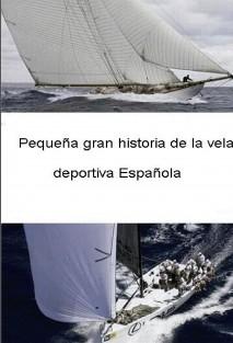 Pequeña gran historia de la vela deportiva española