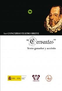 """1er CONCURSO TEATRO BREVE """"CERVANTES"""" Texto ganador y accésits"""