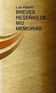 BREVES RESEÑAS DE MIS MEMORIAS