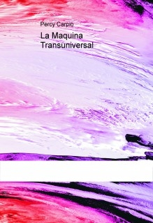 La Maquina Transuniversal