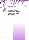Ejercicio Resuelto 1 Opción A PAU Madrid Setiembre 2010-2011 Matemática II
