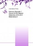 Ejercicio Resuelto 1 Opción B PAU Madrid Setiembre 2010-2011 Matemática II