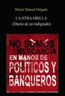 La Otra Orilla: diario de un indignado