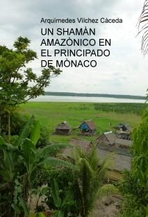 UN SHAMÀN AMAZÒNICO EN EL PRINCIPADO DE MÒNACO