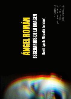 Escenarios de la Imagen. David Lynch. Más allá del cine